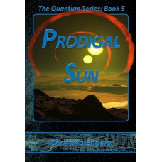 Quantum Series #5 - Prodigal Sun eBook
