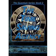 Quantum Series #2 - The Time Saving Agency eBook